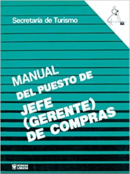 "Manual del puesto de jefe ""gerente""de compras / Manual of the Position"