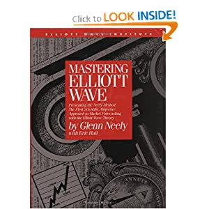 Mastering Elliot Wave: Presenting the Neely Method: The First Scientific, Objective Approach to Market Forecasting with the Elliott Wave Theory (version 2)