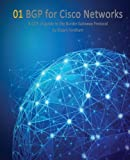 img - for BGP for Cisco Networks: A CCIE v5 guide to the Border Gateway Protocol (Cisco CCIE Routing and Switching v5.0) (Volume 1) book / textbook / text book