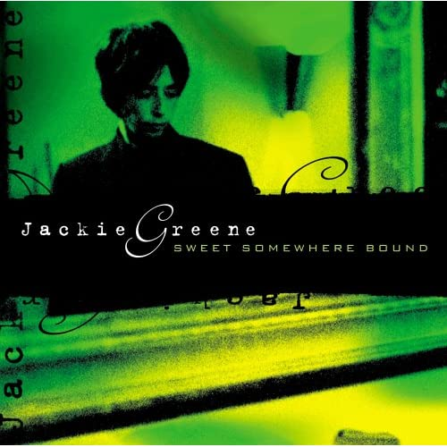 Jackie Greene - Sweet Somewhere Bound