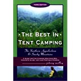 The Best in Tent Camping: Southern Appalachian & Smokies, Third Edition: A Guide for Campers Who Hate RVs, Concrete Slabs, and Loud Portable Stereos ~ Johnny Molloy