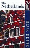 The Netherlands (Blue Guide Netherlands)