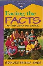 Facing the Facts - The Truth About Sex and…