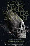 img - for Genes, Giants, Monsters, and Men: The Surviving Elites of the Cosmic War and Their Hidden Agenda [Paperback] [2011] (Author) Joseph P. Farrell book / textbook / text book