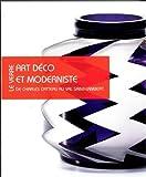 img - for Le Verre Art Deco et Moderniste: L'Atelier de Charles Catteau et le Modernisme en Belgique (French, English and Dutch Edition) by Christophe Bardin (2011-10-07) book / textbook / text book