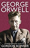 img - for George Orwell by Gordon Bowker (2004-04-01) book / textbook / text book