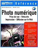 Photo numrique - Prise de vue - Retouche - Impression - Diffusion Web