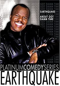 Platinum Comedy Series - Earthquake - About Got Damm Time