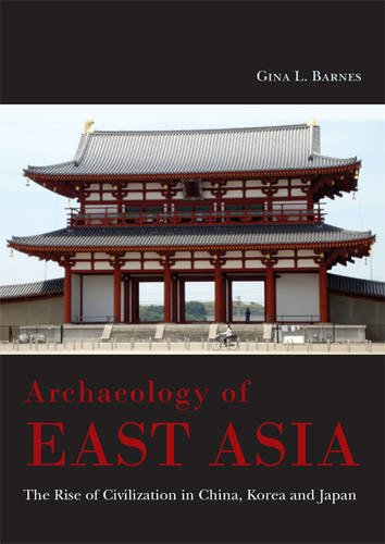 Archaeology of East Asia: The Rise of Civilization in China, Korea and Japan PDF