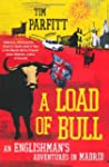 A Load Of Bull: An Englishman's Adven...