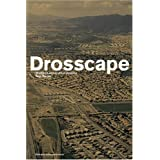 Drosscape: Wasting Land in Urban America ~ Alan Berger
