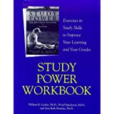 Study Power Workbook: Exercises in Study Skills to Improve Your Learning and Your Grades Sara Beth Huntley, William Luckie and Wood Smethurst