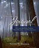 A Disciples Journal 2014: A Guide for Daily Prayer, Bible Reading, and Discipleship