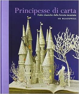 Principesse di carta. Fiabe classiche dalla foresta