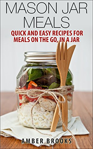 Mason Jar Meals: Quick and Easy Recipes for Meals on the Go, in a Jar (mason jar meals, mason jar recipes, meals in a jar, mason jar salads, mason jar lunch, Cookbook, Easy Recipes in a Jar) (Mason Cook compare prices)