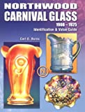Northwood Carnival Glass: 1908-1925 Identification & Value Guide