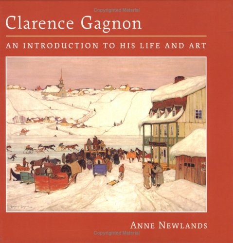 Download Clarence Gagnon: An Introduction to His Life and Art