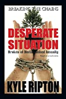 Desperate Situation: Broken of Distinguished Insanity
