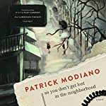 So You Don't Get Lost in the Neighborhood: A Novel | Patrick Modiano
