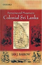 Surveying and Mapping in Colonial Sri Lanka (1800 - 1900)