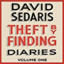 Theft by Finding: Diaries: Volume One Hörbuch von David Sedaris Gesprochen von: David Sedaris