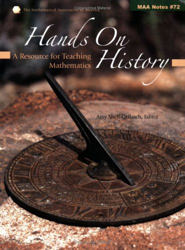 Hands on History: A Resource for Teaching Mathematics (Notes) (Mathematical Association of America Notes)
