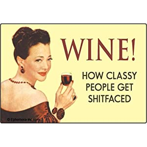 Wine! - How Classy People Get Shitfaced