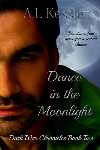 Book: Dance in the Moonlight (Dark War Chronicles Book 2) by A.L. Kessler