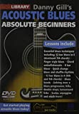 Acoustic Blues for Absolute Beginners By Danny Gil