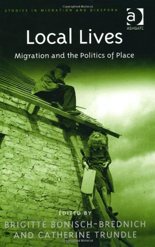 Local Lives:  Migration and the Politics of Place (Studies in Migration and Diaspora)