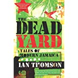 The Dead Yard: Tales of Modern Jamaicaby Ian Thomson