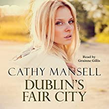 Dublin's Fair City Audiobook by Cathy Mansell Narrated by Granine Gillis