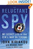 Reluctant Spy: My Secret Life in the CIA's War on Terror