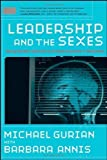 Leadership and the Sexes: Using Gender Science to Create Success in Business 1st (first) Edition by Michael Gurian, Barbara Annis [2008]