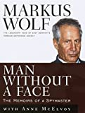 img - for By Markus Wolf with Anne McElvoy - Man Without a Face: The Autobiography of Communism's Greatest Spy (1997-06-23) [Hardcover] book / textbook / text book