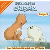 Der kleine Eisbär - Folge 5 (Hörspiel zur TV-Serie)