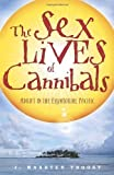 The Sex Lives of Cannibals: Adrift in the Equatorial Pacific (Paperback)