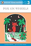 Fox on Wheels (Penguin Young Readers, L3) (0140365419) by Marshall, Edward