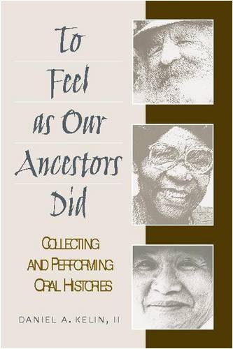 To Feel as Our Ancestors Did: Collecting and Performing...