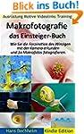 Makrofotografie: das Einsteiger-Buch:...