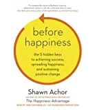Before Happiness: The 5 Hidden Keys to