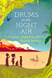 Veronica Cecil Drums on the Night Air: A Woman's Flight from Africa's Heart of Darkness