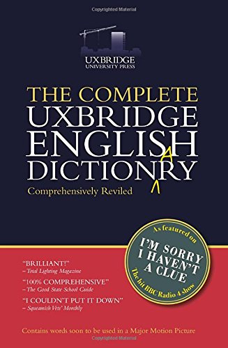 the-complete-uxbridge-english-dictionary-im-sorry-i-havent-a-clue