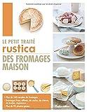 echange, troc Caroline Guézille, Suzanne Fonteneau - Le petit traité Rustica des fromages maison
