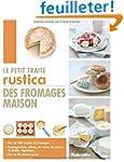Le petit trait� Rustica des fromages...