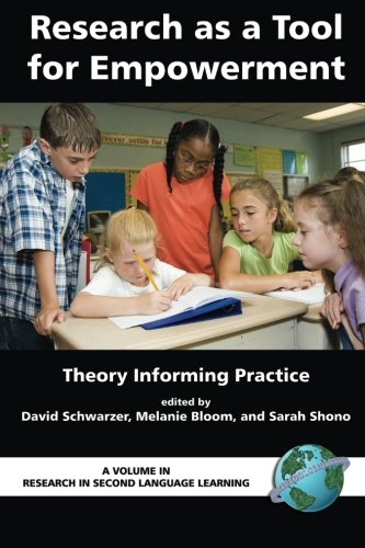 Research As a Tool for Empowerment: Theory Informing Practice (Research in Second Language Learning)