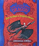 How to Train Your Dragon: How to Steal a Dragon's Sword Cressida Cowell