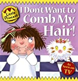 Tony Ross I Don't Want to Comb My Hair! (Little Princess)