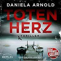 Totenherz Hörbuch von Daniela Arnold Gesprochen von: Lisa Boos