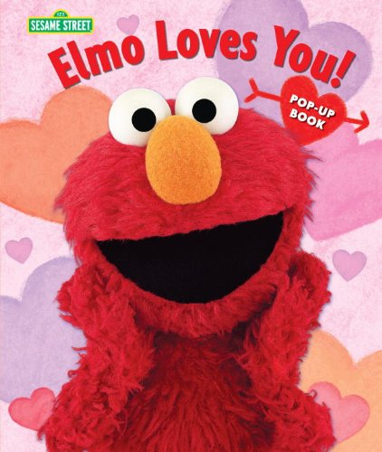 Elmo Loves You!: The Pop-Up (Sesame Street Books)